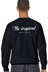 Pretty Killer Be Inspired Sweatshirt