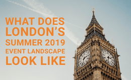 What Does London's Summer 2019 Event Landscape Look Like