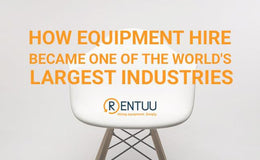 How Equipment Hire Became One Of The World's Largest Industries