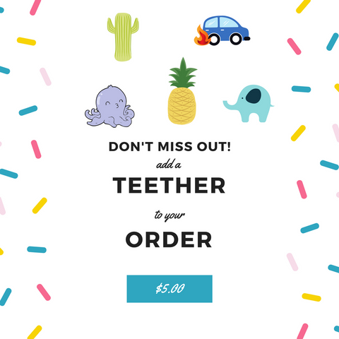 Add a Teether or Ring to any Order.