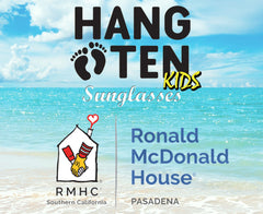 Charity: Ronald McDonald House & HangTen Kids Sunlasses