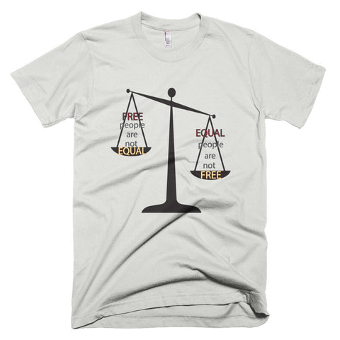 Free people aren't equal, equal people aren't free (unisex t-shirt)