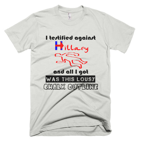 I testified against Hillary (t-shirt)