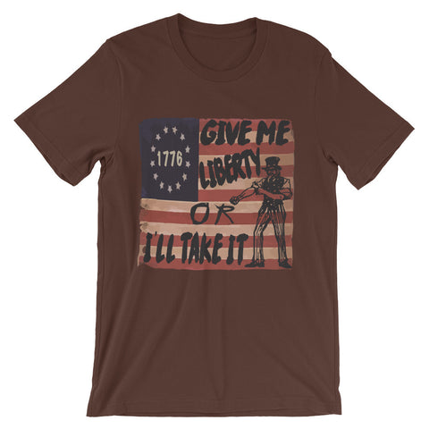 Give me liberty or I'll take it (short sleeve t-shirt)