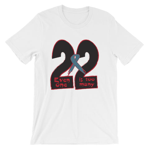 22 A Day - even one is too many (Short-Sleeve Unisex T-Shirt)