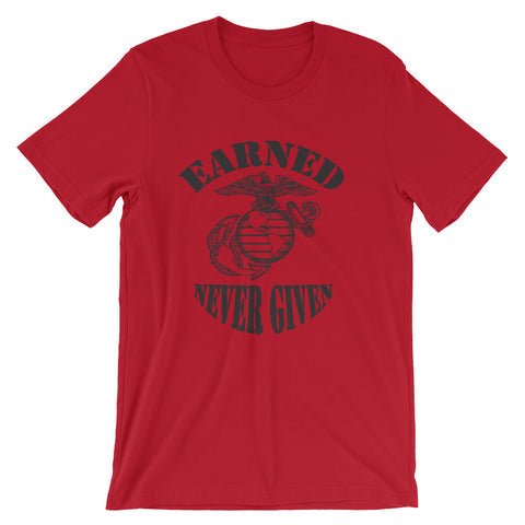 Earned never given - Eagle Globe & Anchor (short sleeve t-shirt)