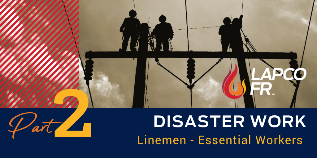 Utility Linemen - Essential Workers | Disaster Work Part 2