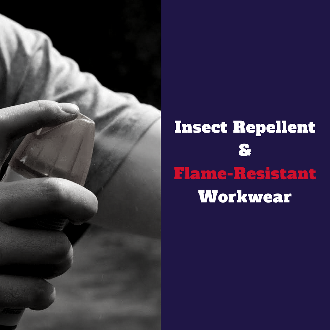 Insect Repellents & Flame-Resistant Workwear
