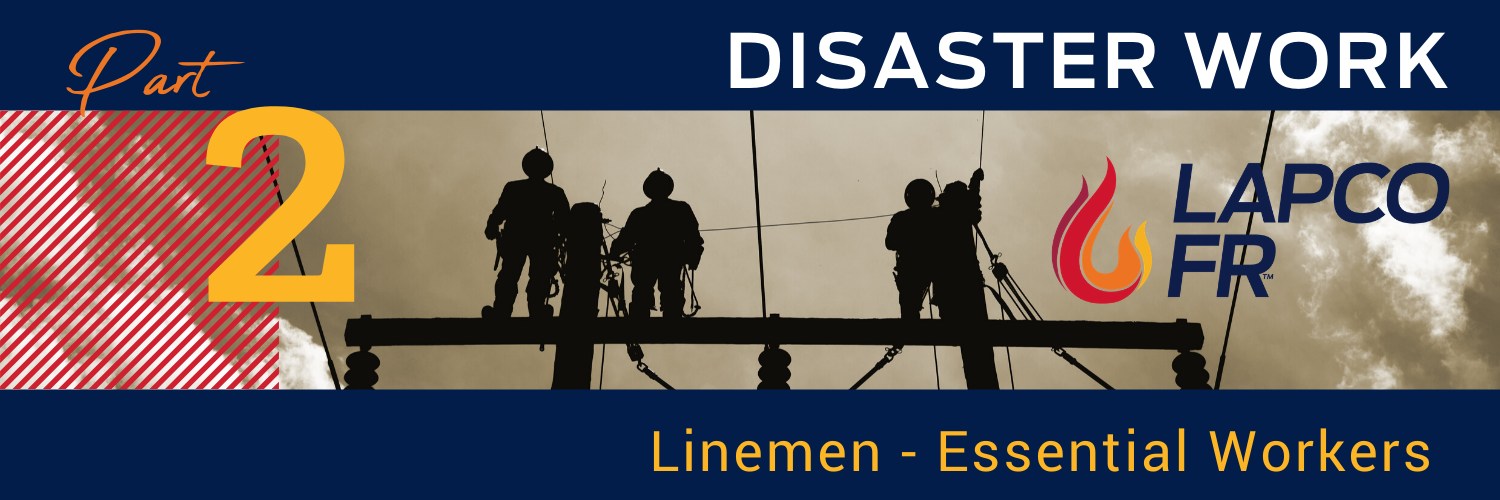 DISASTER WORK PART 2 LINEMEN ESSENTIAL WORKERS LAPCO FR