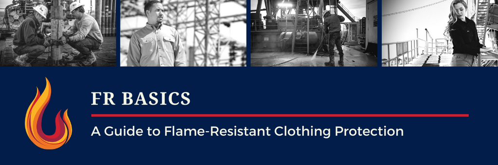 FR Basics | A Guide to Flame-Resistant Clothing Protection
