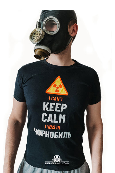T - Shirt I Can't Keep Calm I was In Чорнобиль