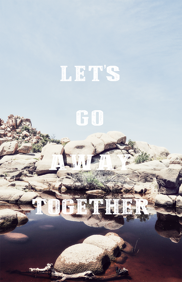 LET'S GO AWAY TOGETHER