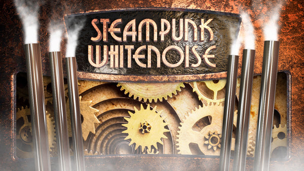 Steampunk White Noise MP3