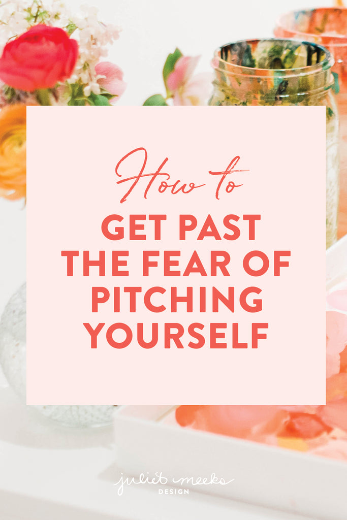 How to Get Past the Fear of Pitching Yourself