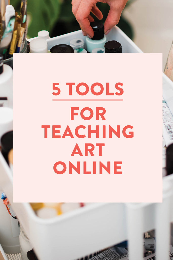 5 Tools for Teaching Art Online