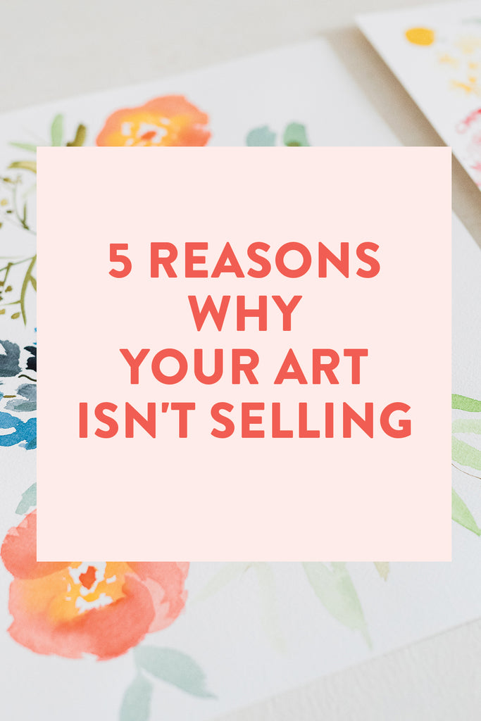5 Reasons Why Your Art Isn't Selling