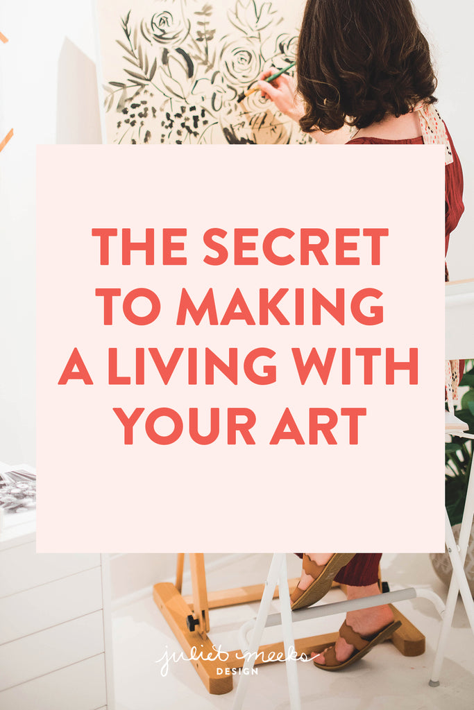 The Secret to Making a Living with Your Art