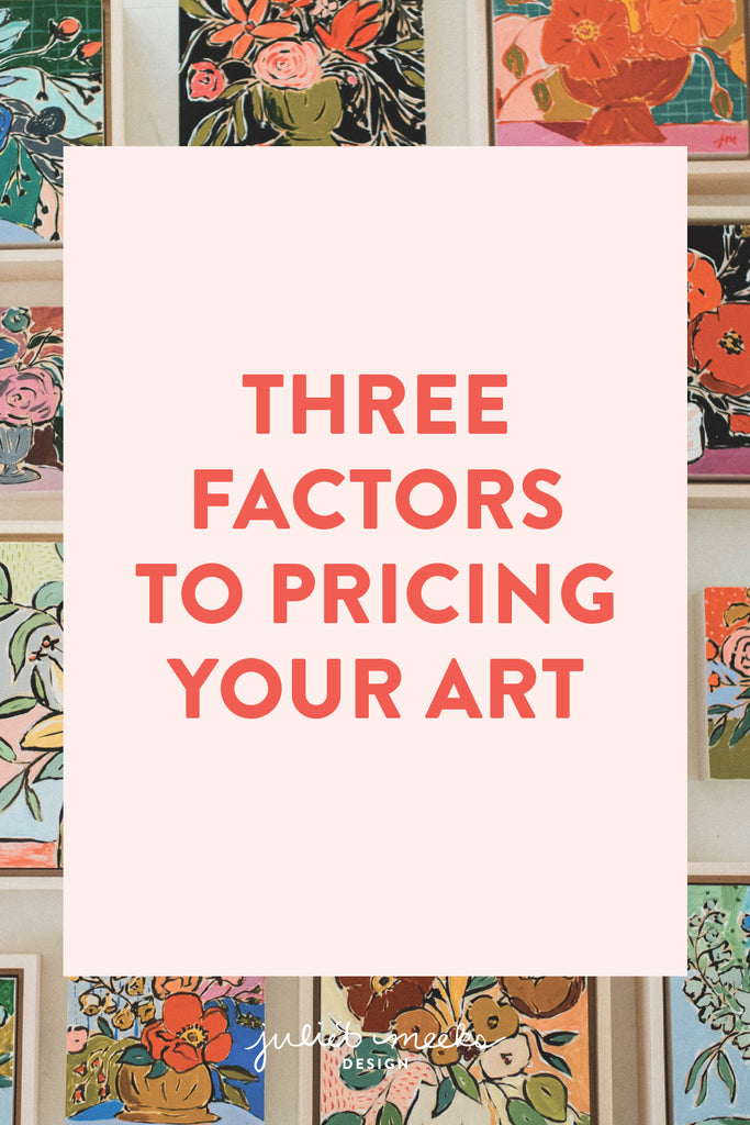 Three Factors to Pricing Your Art