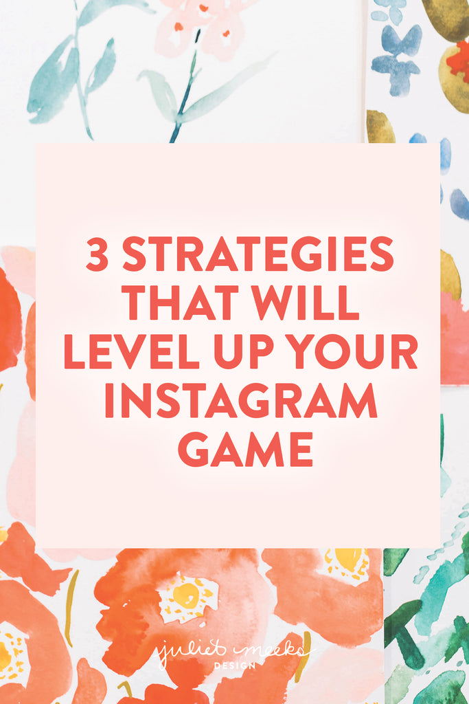 3 Strategies That Will Level Up Your Instagram Game as a Creative