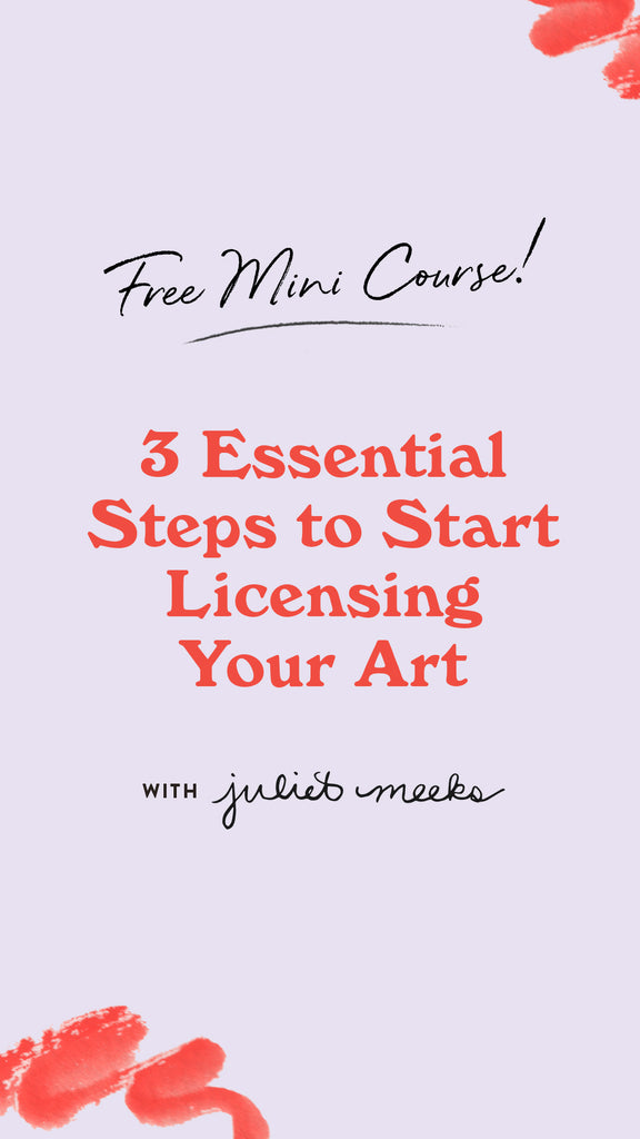 FREE Mini Course: 3 Essential Steps to Start Licensing Your Art