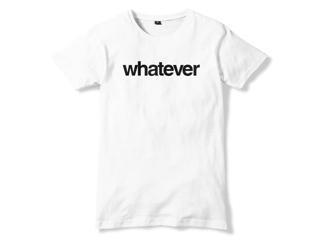 WHATEVER T-SHIRT (WHITE)