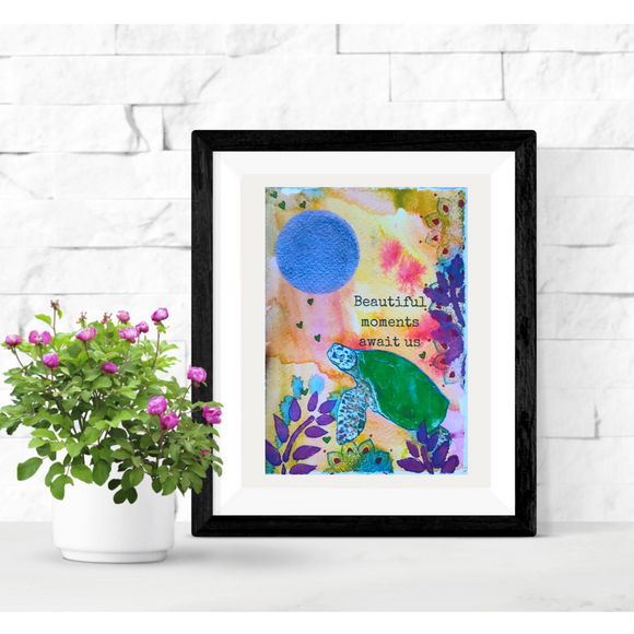 Hawaiian Sea Turtle with Positive quote, Medium size print 5x7- Perfect for gift giving! Comes gift wrapped - Mika Harmony