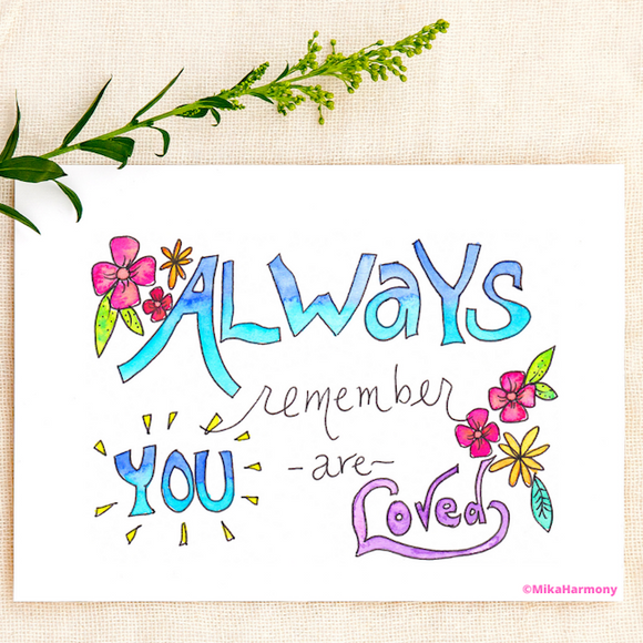 Perfect card to send for a pick-me-up! Always Remember You are Loved watercolor greeting cards: Single or Set of 4 - Mika Harmony