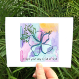 "LOVE Cards: Colorful greeting card featuring a tropical Hawaiian Hibiscus: ""I hope your day is full of love"" - Mika Harmony"
