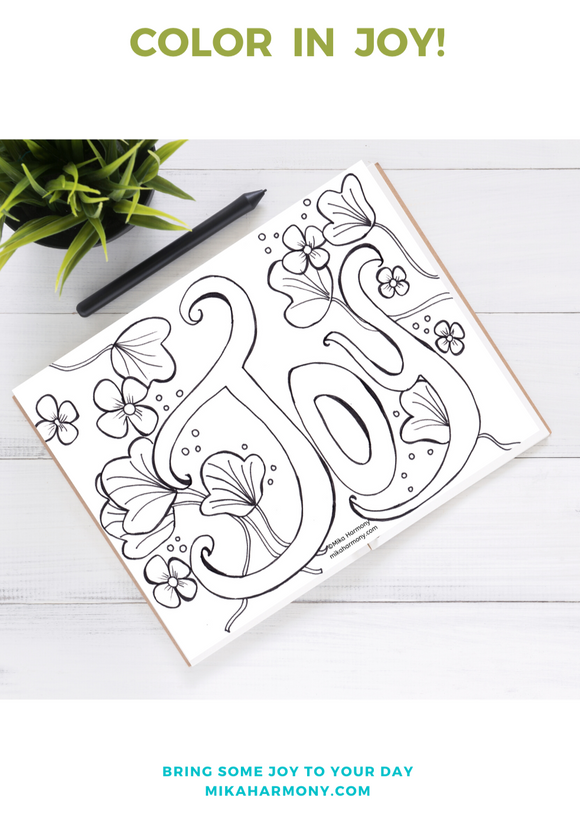 JOY Coloring Page Printable with flowers: Color your way into JOY! FREE FOR NEWSLETTER SUBSCRIBERS! - Mika Harmony