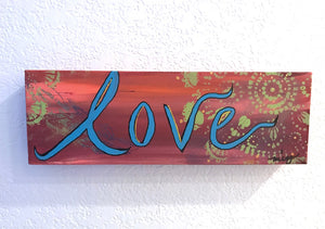 "ORIGINAL PAINTING, Turquoise and sunset red colors with handpainted Love, ""A Slice of Love: Fall"" 4x12 original acrylic painting - Mika Harmony"
