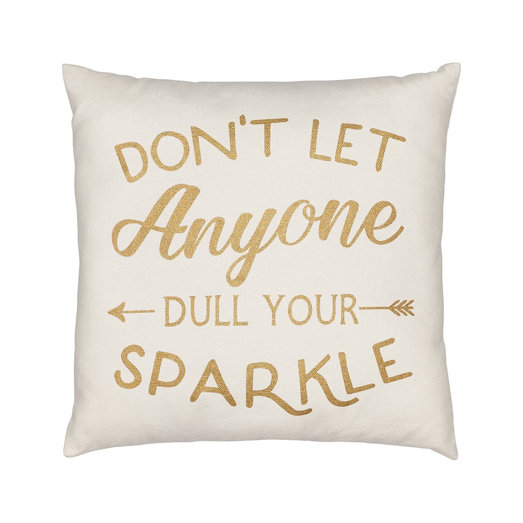 Don't Let Anyone Dull Your Sparkle Pillow