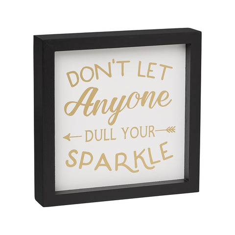 Dull Your Sparkle Framed Box Sign