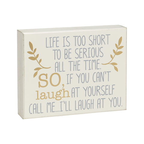 Life Is Too Short Box Sign