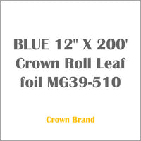 "BLUE 12"" X 200' Crown Roll Leaf foil MG39-510"