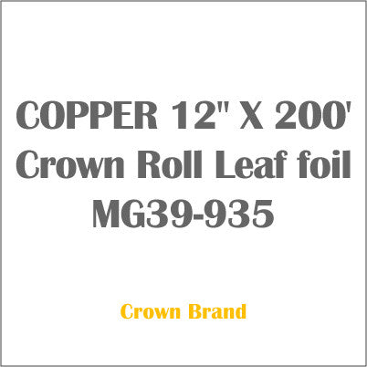 "COPPER 12"" X 200' Crown Roll Leaf foil MG39-935"