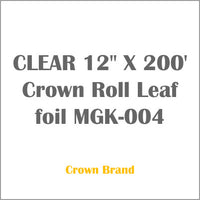 "CLEAR 12"" X 200' Crown Roll Leaf foil MGK-004"