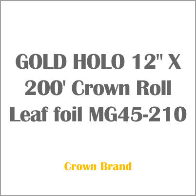 "GOLD HOLO 12"" X 200' Crown Roll Leaf foil MG45-210"