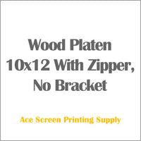 "Wood Pallet Platen 10x12"" inches With Zipper,  No Bracket"