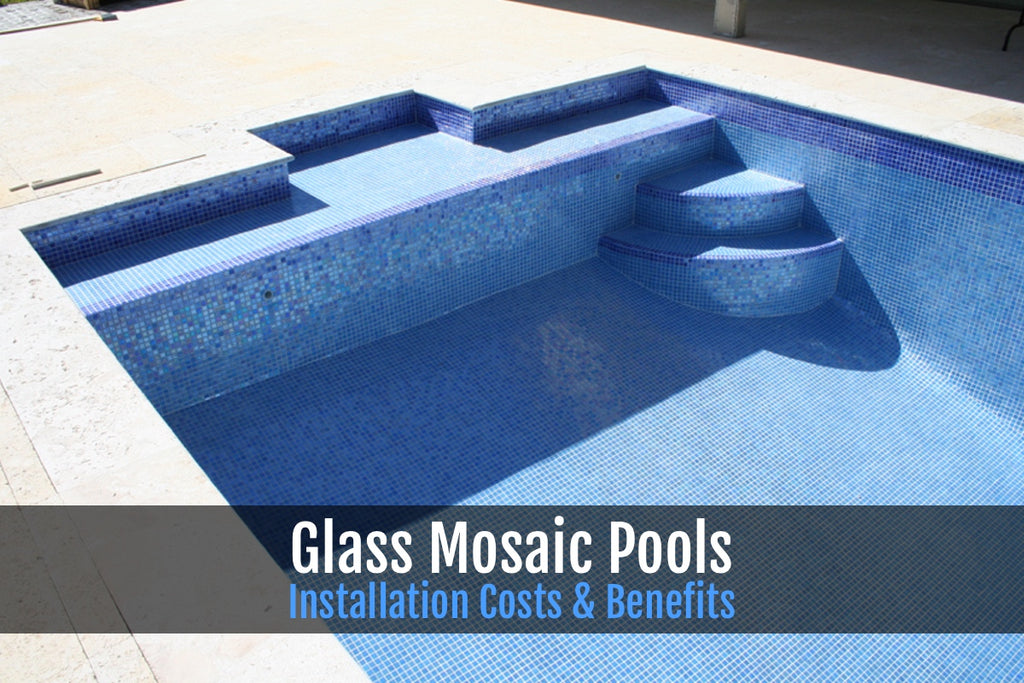 ALL-GLASS MOSAIC POOL TILE INSTALLATION COSTS & BENEFITS