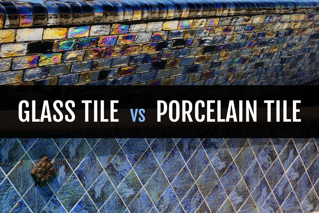 GLASS TILE VS. PORCELAIN TILE - THE PROS AND CONS