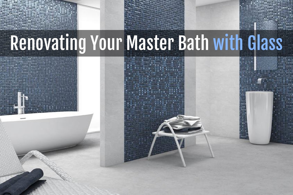 Renovating Your Master Bathroom With Glass Tile