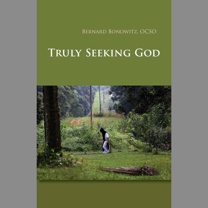 Truly Seeking God - Bernard Bonowitz, OCSO