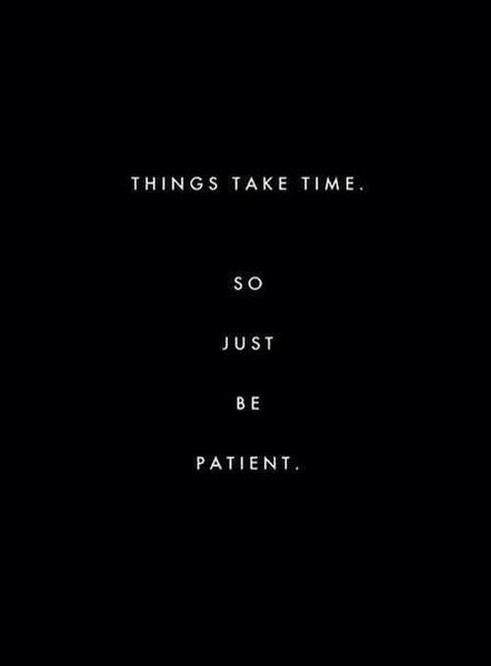 you-must-have-patience