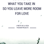 Letting in More Love By Not Taking Things Personally