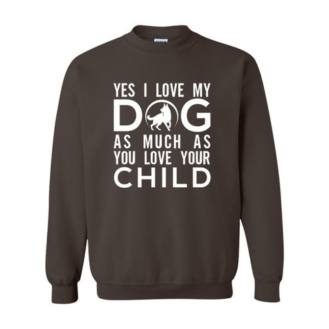 Yes I love my Dog Sweatshirt - BD Luxe Dogs & Supplies - 1