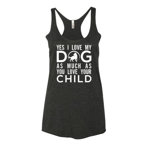 Yes I love my Dog Women's tank top - BD Luxe Dogs & Supplies - 1