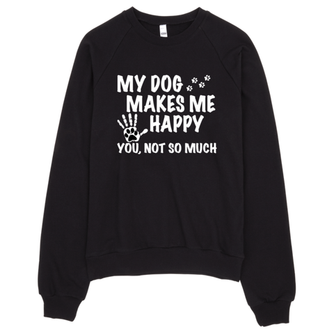 "Raglan ""MY DOG MAKES ME HAPPY"" sweater - BD Luxe Dogs & Supplies - 1"