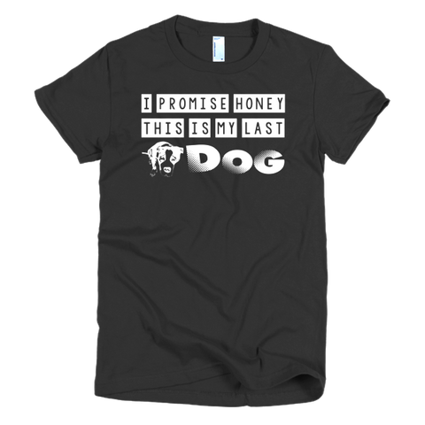 Short sleeve womens LAST DOG T-SHIRT - BD Luxe Dogs & Supplies - 1