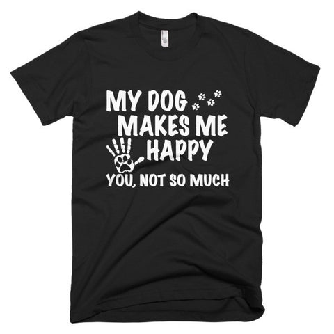 "Short sleeve mens ""MY DOG MAKES ME HAPPY t-shirt - BD Luxe Dogs & Supplies - 1"