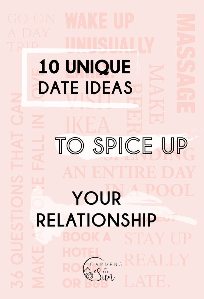 10 unique date ideas to spice up your relationship gardens of the sun